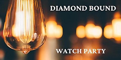 Diamond Bound Watch Party tickets