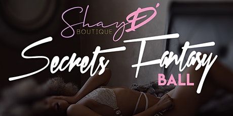 ShayD' Secrets Fantasy Ball tickets