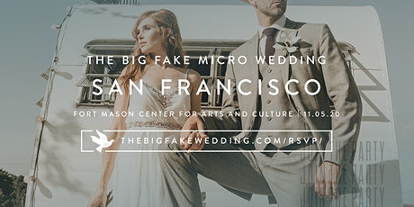 The Big Fake {Micro} Wedding San Francisco | Powered by Macy's  tickets