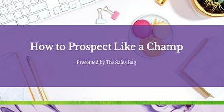 How To Prospect Like A Champ tickets