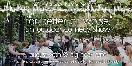For Better or Worse, an outdoor comedy show tickets