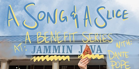 A Song & A Slice: Dante Pope Benefiting Bloombars (FREE!) tickets