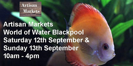 Artisan Market at World of Water Blackpool PR4 3PE tickets