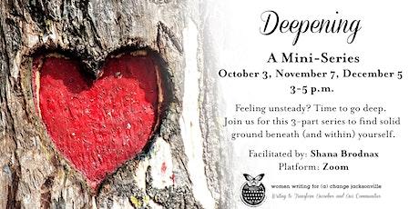 Deepening (Mini-Series) tickets