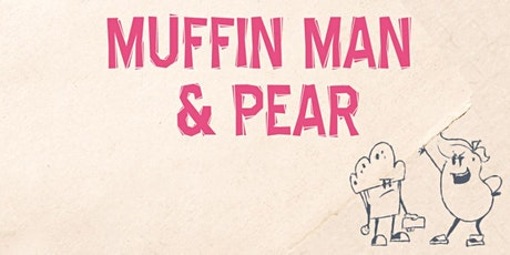 Young Art & Cupixel Present: The Adventures Of Muffin Man & Pear tickets