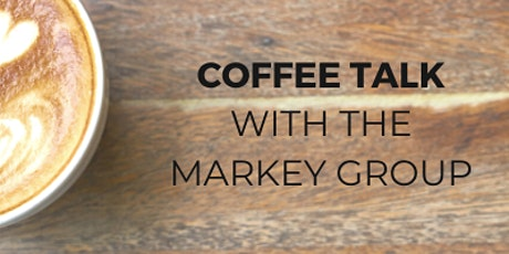 Coffee Talk with The Markey Group tickets