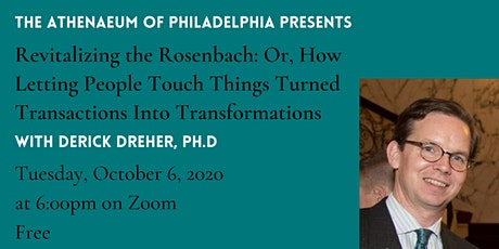 Revitalizing the Rosenbach with Derick Dreher, Ph.D tickets
