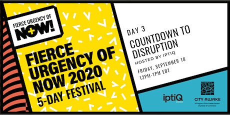 Countdown to Disruption – Fierce Urgency of Now! tickets