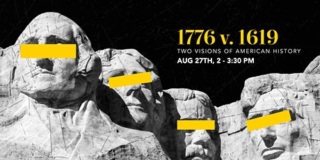 1776 or 1619: Two Visions of American History tickets