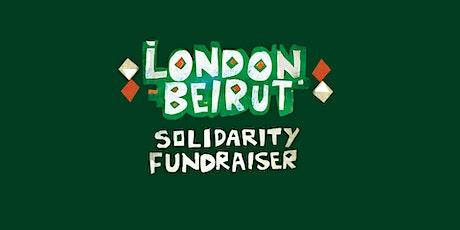 London-Beirut Solidarity Fundraiser tickets