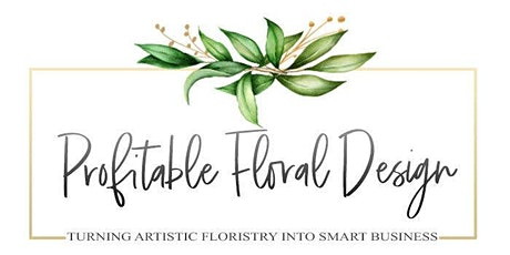 Profitable Floral Design-A New Way of Doing Business with LuAnn Dickson tickets