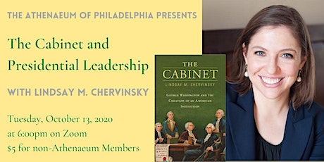 The Cabinet and Presidential Leadership with Lindsay M. Chervinsky tickets