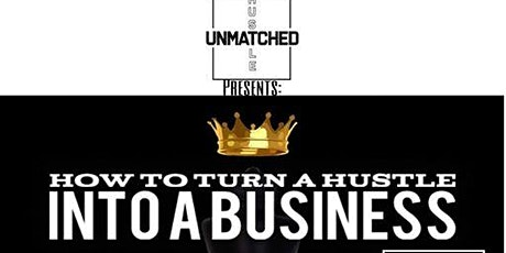 How to turn your HUSTLE into a BUSINESS **KINGS EDITION** tickets