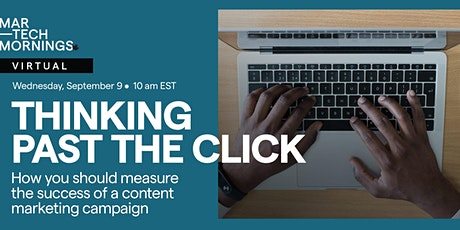 MarTech Mornings: Thinking past the click tickets