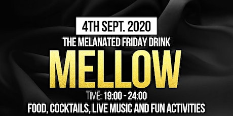 Mellow - The Melanated Friday Drink tickets