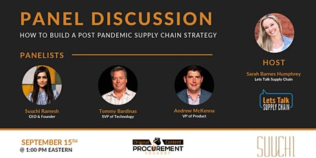 Panel Discussion -  How to Build A Post Pandemic Supply Chain Strategy tickets