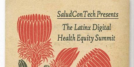 The Latinx Digital Health Equity Summit tickets
