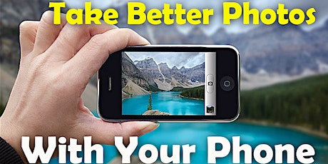 Photography Class - Take Better Photos with Your Cell Phone tickets