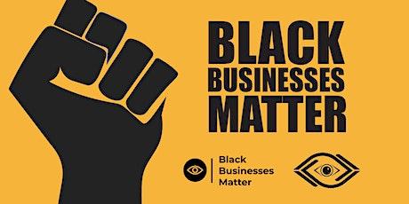 Black Businesses Matter tickets