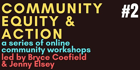 Community Equity & Action: A Series of Online Workshops #2 tickets