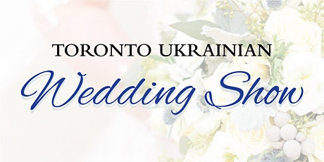 Toronto Ukrainian Wedding Show tickets