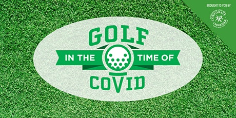 Golf in the Time of Covid tickets