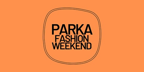 Parka Fashion Weekend - London 2020 tickets