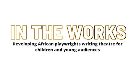 ASSITEJ SA ' In the works' Playreadings4 young ppl:  Tokologo tickets
