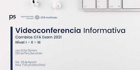 Videoconferencia Informativa : Cambios CFA Exam 2021 billets