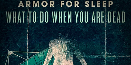 Armor For Sleep - What To Do When You Are Dead 15 Year Anniversary Tour tickets