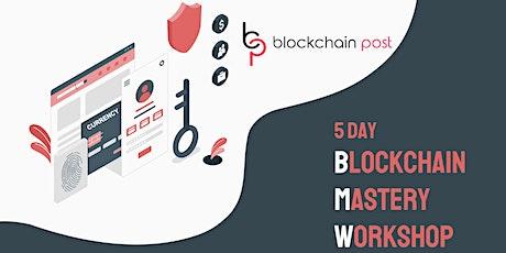 5 Day - BMW - Blockchain Mastery Workshop - Batch 4 tickets