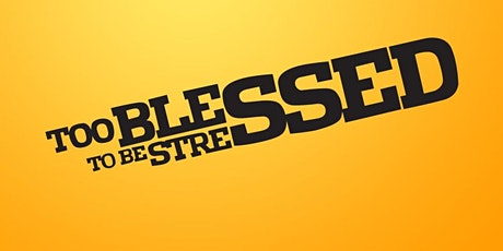 FA Sunday Service - Too Blessed to be Stressed tickets