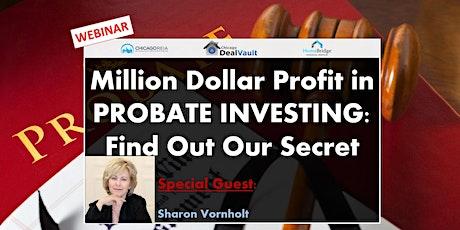 WEBINAR: Million Dollar Profit in Probate Investing: Find Out Our Secret tickets