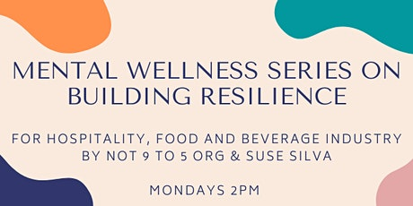 Mental Wellness Series on Building Resilience tickets