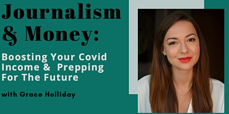 Journalism & Money: Boosting Your Covid Income &  Prepping For The Future tickets