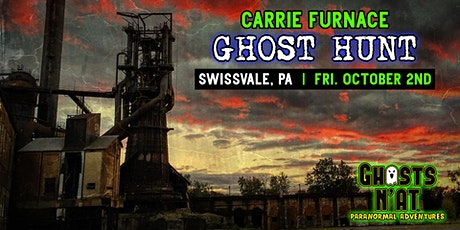 Carrie Furnace Ghost Hunt | Swissvale, PA |October 2nd 2020 tickets