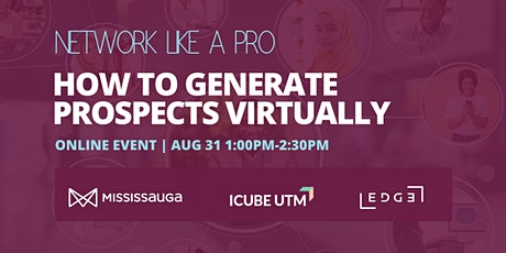 Network Like a Pro: How to Generate Prospects Virtually tickets
