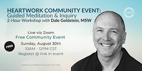 Heartwork Community Event: Guided Meditation & Inquiry tickets