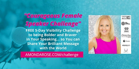 """Courageous Female Speaker Challenge"" - FREE 5-Day Challenge tickets"
