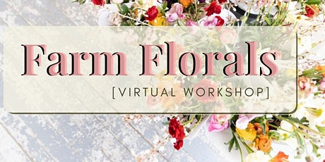 Farm Florals  [Virtual Workshop] by Blossoms and Bubbles tickets