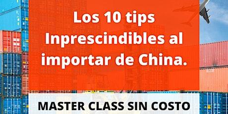 MASTER CLASS LOS 10 TIPS IMPRESCINDIBLES AL IMPORTAR DE CHINA. ONLINE tickets