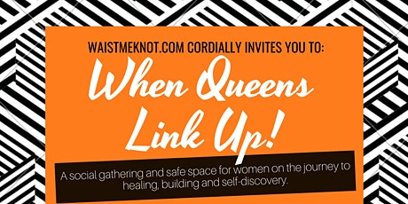 "When Queens Link Up | ""Where Queendom & QUality collide"" tickets"