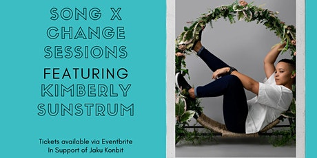 Kimberly Sunstrum [SONG X CHANGE SESSIONS] at Queen St Fare tickets
