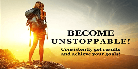 BECOME UNSTOPPABLE!  Consistently make more progress & get the right things tickets