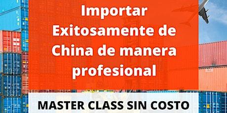 MASTER CLASS: Importar exitósamente de China de manera profesional ONLINE boletos