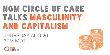 NGM Circle of Care Talks Masculinity and Capitalism tickets