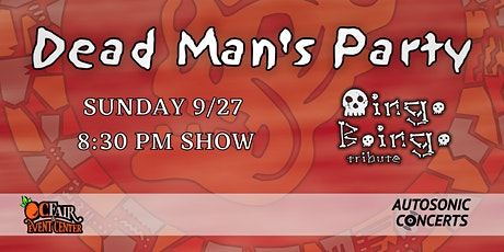 DEAD MAN'S PARTY DRIVE-IN CONCERT AT THE OC FAIR & EVENT CENTER tickets