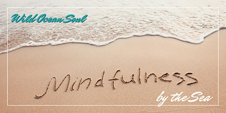 Mindfulness by the Sea (online) tickets