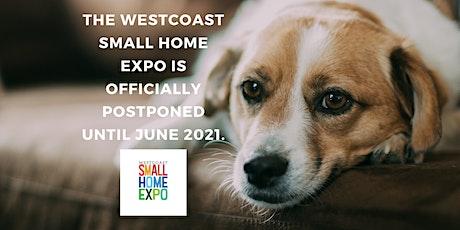 The Westcoast Small Home Expo 2021 tickets