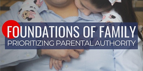 Foundations of Family: Prioritizing Parental Authority tickets